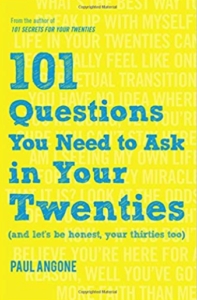 Paul Angone's book 101 Questions You Need to Ask in Your Twenties is fifth on our list of good books for teens.