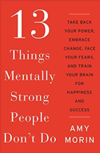 The seventh book on our list of good books for teens is 13 Things Mentally Strong People Don't Do, by Amy Morin.