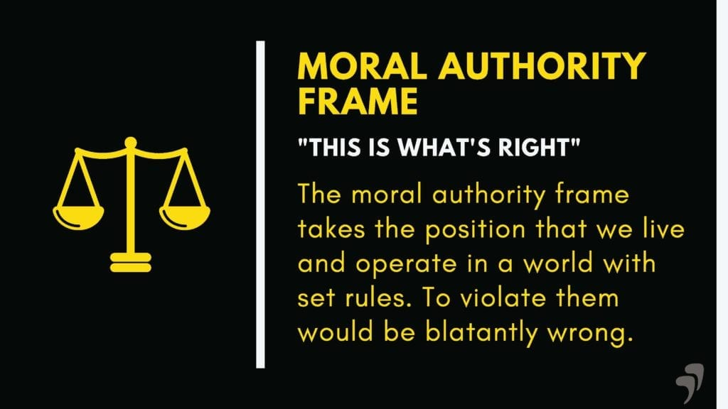 Avoid power struggles using the Moral Authority Frame.