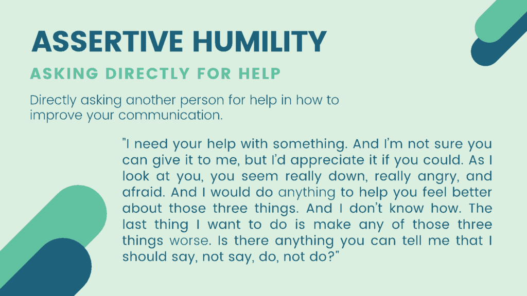 Assertive humility is one of the best empathic listening hacks.